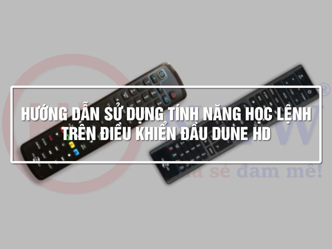 Hướng dẫn học lệnh trên Điều khiển Đầu Dune HD | Dune HD Vietnam