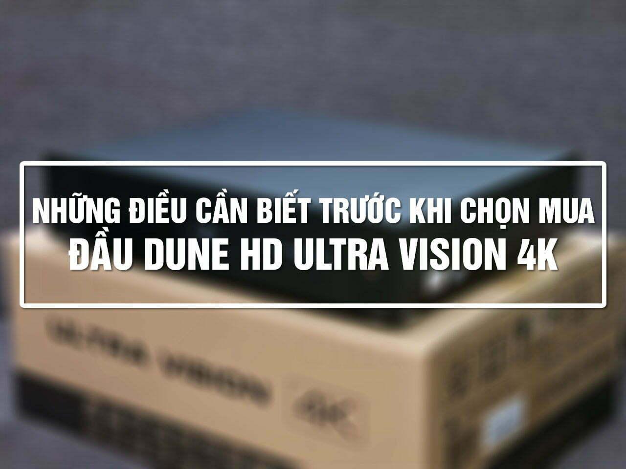 Những điều cần biết trước khi chọn mua Dune HD Ultra Vision 4K - Siêu phẩm giải trí 2021! | Dune HD Vietnam